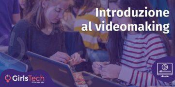 GirlsTech - Introduzione al videomaking